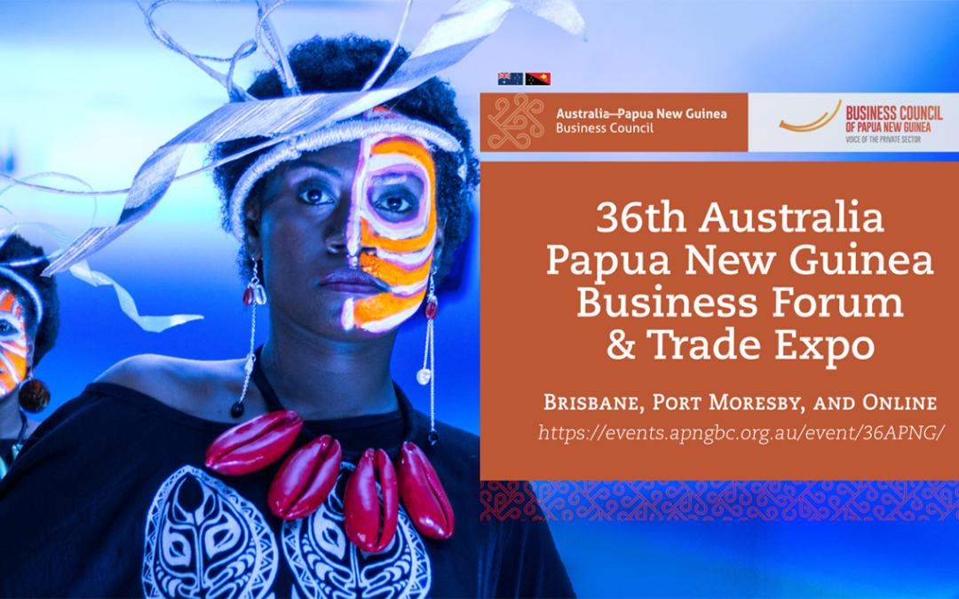 36th Australia Papua New Guinea Business Forum Registration open